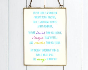 """Winnie The Pooh Quote PRINT - """"If Ever There Is A Tomorrow... You Are Braver Than You Believe...""""  Beautiful Gift. AA Milne DISNEY Quote."""