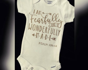 I am fearfully and wonderfully made onsie/bible verse onsie
