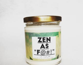 Zen as F@#! Organic Soy Candle made in Tahoe CA