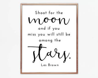 Shoot for the moon and if you miss you will still be among the stars, Les Brown quote, saying, art, wall, design, decor home, gallery, print