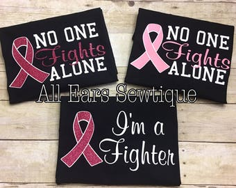 Breast Cancer Fighter Shirt ~ No One Fights Alone ~ I'm A Fighter ~ Cancer Shirt