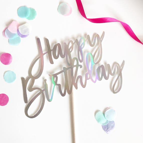 Happy Birthday  - Birthday Cake Topper   Happy Birthday Topper   Cake Topper   Happy Birthday Cake   Holographic Cake Topper