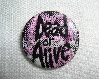 RARE Vintage 80s Dead or Alive - Pete Burns - Pin / Button / Badge