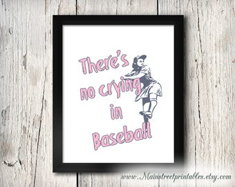 There's no Crying in Baseball, A League of their Own Quote, Digital Downlad, Baseball Printable, Baseball Girls, Nursery decor