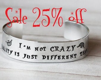 Sale 25% off Alice in Wonderland  I'm not crazy Cuff Bracelet -  Hand Stamped inspired jewelry quote bracelet Alice in Wonderland Jewelry