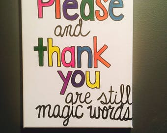 """Canvas quote art """"Please and thank you are still magic words"""""""