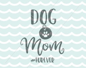 Dog Mom SVG Dog SVG Cutting File Cricut Explore +! Dog Mom Fur Mama Quote Dog Tag Paws SVG