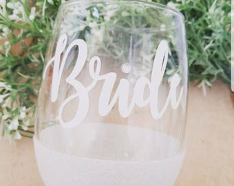 Bride wine glass - Bride gift - Bride Glass - Bride Glass for wedding day - Wedding wine glass - Bachelorette wine glass -  Bridal Gifts