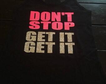 15%off through Sunday womens workout tank / motivational workout tank / dont stop get it get it