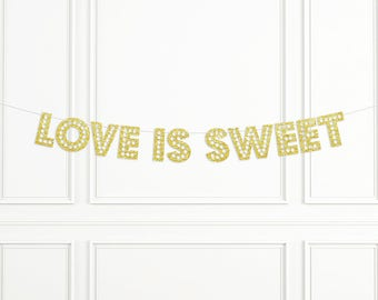 Love Is Sweet Banner,  Sweets Table Banner, Candy Bar Sign, Cake Table Banner, Wedding Banner, Bridal Shower Decor, Engagement Party Decor
