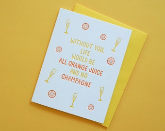 Mimosa Love Card. Letterpress Card for Friends. Funny Greeting Cards. Champagne and Orange Juice.