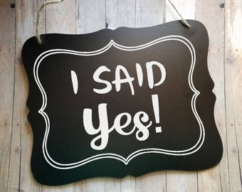 I Said Yes Engagement Photo Prop - Wedding Sign - Flower Girl Sign - Ring Bearer Sign - Ring Bearer - Wedding Decor - Wedding Accessories