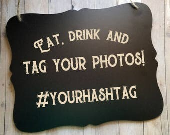 Eat, Drink & Tag Your Photos! - Wedding Sign - #Hashtag Sign - Ring Bearer Sign - Ring Bearer - Wedding Decor - Gag Gift for Wedding