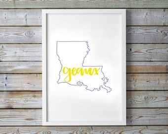 Geaux LSU Louisiana State University Print - LSU Football - Louisiana Outline - LSU Tigers - Game Room - Home - College Dorm Decoration