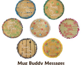 Unique Custom Cookie Greetings (Thank You, Congratulations, Happy Birthday, Thinking of You, Etc.) - Mug Buddy Messages