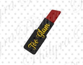 Too Glam Lipstick, Lipstick Svg, Digital Cutting File