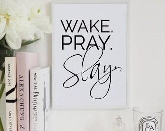 I Slay - Wake Pray Slay - Black Girl Magic - Wall Prints - Inspiration - Home - Well Versed Designs