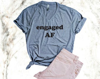 Engaged AF Shirt, Funny Shirt, Workout Shirt, Bride, Fiance, Gift for Her, Funny Workout Shirt, TheGymSwagShop