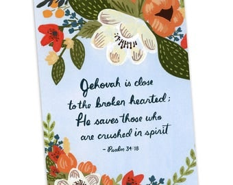 Jehovah is close to the broken hearted...  Psalm 34:18, Jehovah's Witnesses, JW Greeting Card, JW Gift, Christian Card, Best Life Ever