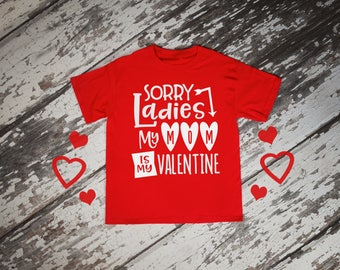 Sorry Ladies My Mom Is My Valentine Boys Valentines Red Rabit Skins 2T 3T 4T Shirt for Toddler Kid T Shirt Top Tee T-Shirt