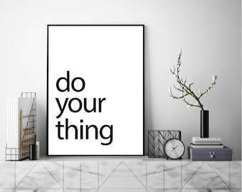 Do Your Thing Print, Print Quote, Wall Art, Art Print, Typography Poster, Scandinavian Art, Minimalist Print, Modern Art Print, Home Decor
