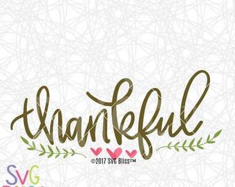 SVG File, Thankful SVG, Thanksgiving SVG Cutting File, Home Decor, Gratitude, Fall, Digital Download, Cricut Explore/Silhouette Cameo