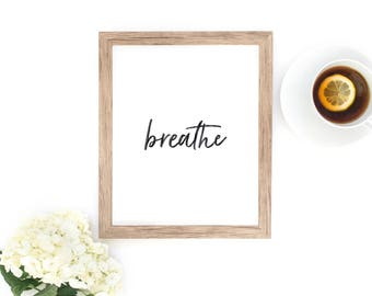 BREATHE Poster - Motivational Quote Print Inspirational Saying Typographic Minimalist Digital Printable Black & White Text Design Art File