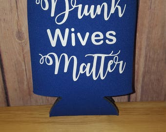 Drunk wives matter can cooler