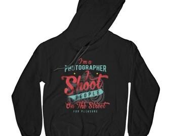 Photographer hoodie I shoot people hoodie funny hoodie photographer gift graphic hoodie hooded sweatshirt hipster hoodie  AP16