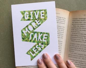 Give More Take Less Postcard