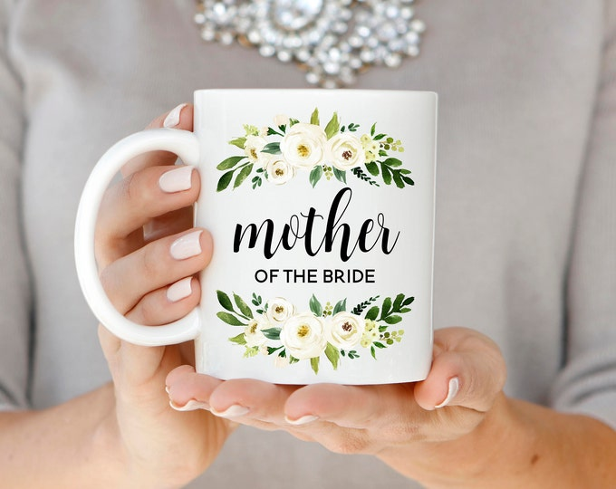 Mother of the Bride Gift, Mother of the Bride Mug, MOB Coffee Mug, Mom Wedding Mug, Wedding Gift, Gift for Mother of the Bride