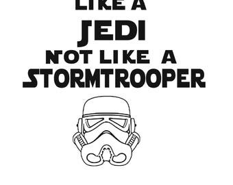 Stars Wars Vinyl Decal - Aim Like A Jedi Not A Stormtrooper