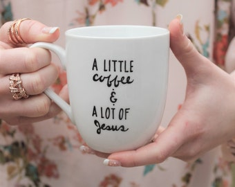 Funny coffee mug, Unique coffee mug, Christian mugs, Christian coffee mug, Coffee mug, Calligraphy mug, Coffee and Jesus, cute coffee mug