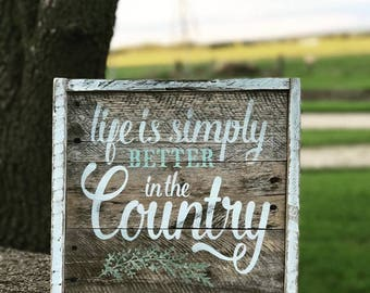 Life is Simply Better in the Country | Pallet Sign | Wood Sign | Country Decor | Rustic Sign | Farmhouse Decor | Country Decor | Primitive