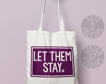 Let them stay, canvas tote bag, strong tote bag, birthday gift ideas for her, strong woman, demonstration march, resist, resistance feminist