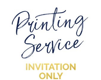 Professional Printing Services - Invitation Only