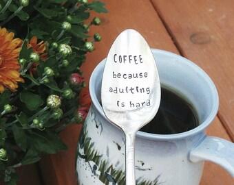 Coffee Because Adulting is Hard / Teaspoon / I Need Coffee / Coffee Spoon / Morning Spoon / Funny Gift / Give Me Coffee / Mom Life