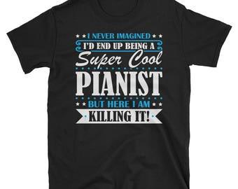 Pianist Shirt, Pianist Gifts, Pianist, Super Cool Pianist, Gifts For Pianist, Pianist Tshirt, Funny Gift For Pianist, Pianist Gift