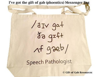 I've got the gift of gab (phonetics) - Messenger Bag Speech Pathologist Tote Bag, Speech Language,teacher, Recycling Bag, Reusable tote
