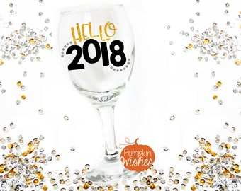 New Years Glass/NYE Glass/New Year Party/Hello 2018/2018 Glass