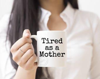Mums mug, Coffee Mug, Personalized mug, Custom Mug, Funny Gifts, Personalized Coffee Mug, Tired Mum, New Mum Custom Gift, Fun Gift,Coffee