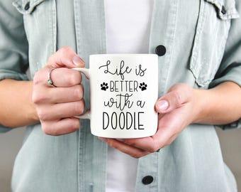 Doodle Mug, Life Is Better With A Doodle Mug, Goldendoodle, Labradoodle, Doodle, Custom Mug, Personalized, Coffee Mug, Ceramic Mug, Dog Mom