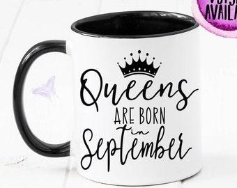 Queens Are Born In September Mug, September Birthday, Birthday Mug, Virgo, Gift For Her, Birthday Gift, Libra, Birthday Girl, Queen CM1105