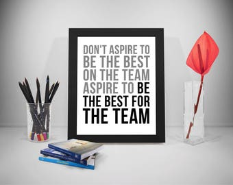 Aspire To Be The Best For The Team, Team Work Quote Printable, Aspire Quote, Office Quote, Business Quotes, Office Decor, Office Art
