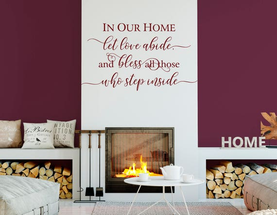 In Our Home Let Love Abide, and Bless All Those Who Step Inside Decal Wall Words Vinyl Lettering Home Decor quote Vinyl Wall Decal