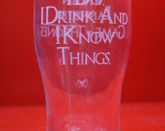 That's what i do i drink and i know things Pint Glass Game Of Thrones Laser Engraved Tyrion Lannister