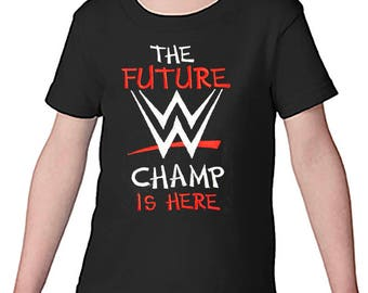 Embroidered The Future W Champ is here WWE Tshirt