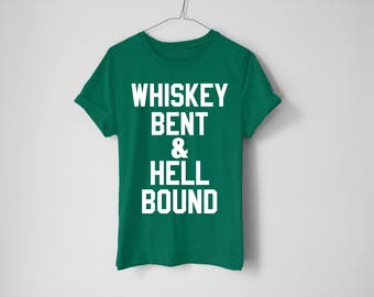 Whiskey Bent & Hell Bound Shirt - St Patrick's Day Shirt - St Patty's Shirt - Shamrock Shirt - Irish Shirt - Day Drinking Shirt - Beer