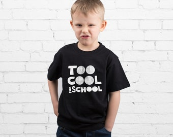 Too Cool for School Shirt for Kids Back to School Shirt Girls Shirt Boys Shirt Funny T Shirt Kids Outfit Funny Quote Shirt Kids Tee YP3015