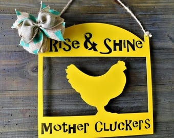 Rise and Shine Mother Cluckers, Chicken Decor, Metal Chicken Sign, Chicken Coop Sign, Chicken Decorations, Mother Clucker Sign, Chicken Art